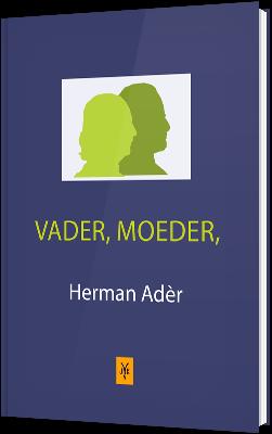 Vader, Moeder,